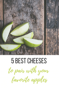 5 best cheese to pair with your favorite apples