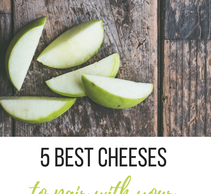5 Best Cheeses to Pair with Your Favorite Apples